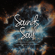Sounds of Soul (Inspirational Background Music) - Fearless Motivation Instrumentals & Fearless Soul