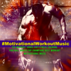 #MotivationalWorkoutMusic – Top Workout Songs for Fitness Training, Football World Cup Champions Best Workout Motivational Music - Various Artists