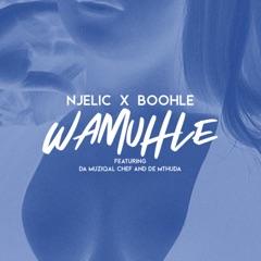 Wamuhle (feat. Da Muziqal Chef & De Mthuda)