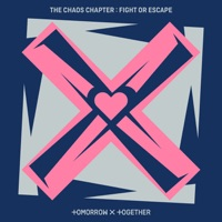 TOMORROW X TOGETHER - The Chaos Chapter: FIGHT OR ESCAPE