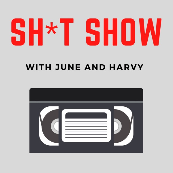 Shit Show with June and Harvy