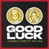 James Hype - Good Luck (feat. Pia Mia) artwork