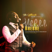 The Ultimate Praise Experience with Mkhululi Bhebhe (Live)