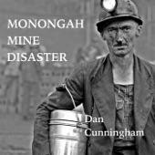 Dan Cunningham - Monongah Mine Disaster