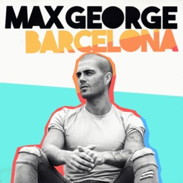Max George – Barcelona – Single [iTunes Plus M4A] | iplusall.4fullz.com
