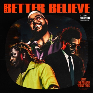 Belly, The Weeknd & Young Thug – Better Believe – Single [iTunes Plus AAC M4A]