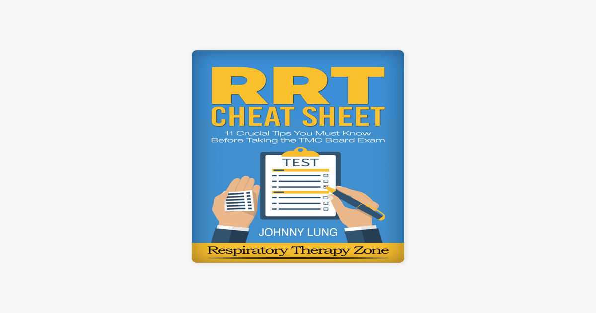 Respiratory Study Guide: RRT Cheat Sheet: 11 Crucial Tips Respiratory  Therapy Students Must Know Before Taking the TMC Board Exam (Unabridged)