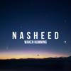 Waken Humming - Nasheed mp3