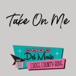 Dave Del Monte & The Cross County Boys - Take on Me