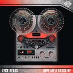 ZEKE BEATS - Give Me a Bassline