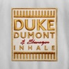 Inhale (Remixes), Duke Dumont & Ebenezer