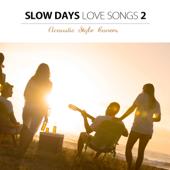スローデイズ・ラブソング 2  (アコースティック・スタイルで聴く洋楽ヒットソング)