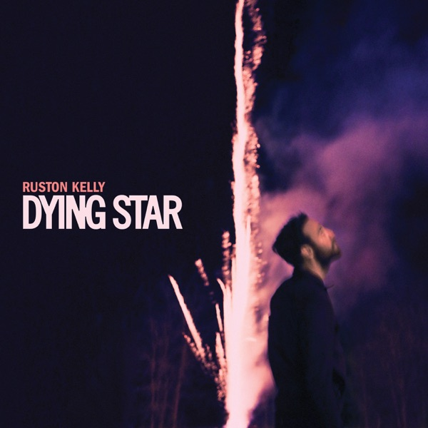 Dying Star Ruston Kelly album cover