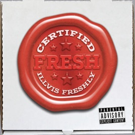 Certified Fresh - EP by Illvis Freshly