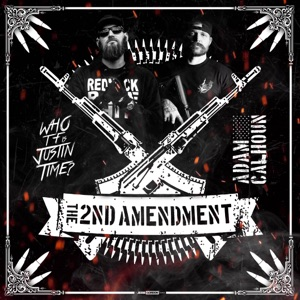 Who TF Is Justin Time? - The 2nd Amendment feat. Adam Calhoun