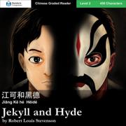Jekyll and Hyde: Mandarin Companion Graded Readers Level 2 (Mandarin Companion, Book 7) (Unabridged)