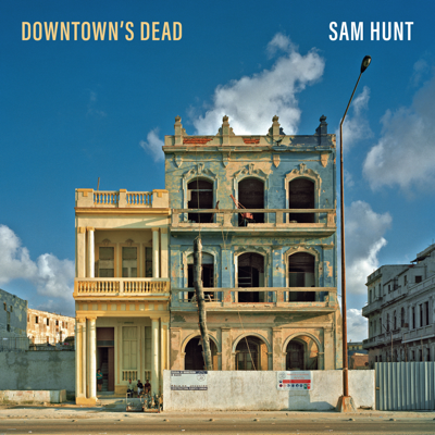 Downtown's Dead - Sam Hunt song