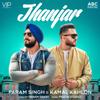 Jhanjar (with Pratik Studio) - Param Singh & Kamal Kahlon