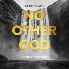 No Other God (Live Ministration)