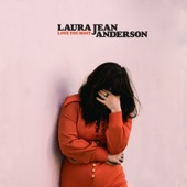 Laura Jean Anderson - Love You Most