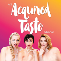 An Acquired Taste Podcast podcast
