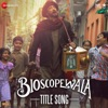 Bioscopewala (Title Song) [From