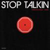 Valentino Khan - Stop Talkin (feat. ALMA) artwork