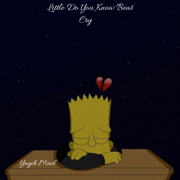 Little Do You Know Beat Cry - Yagih Mael