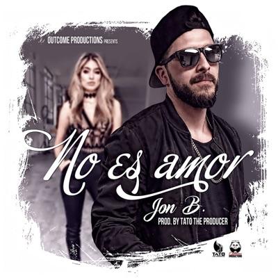 No Es Amor - Single - Jon B