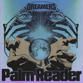 DREAMERS - Palm Reader