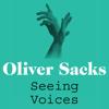 Seeing Voices (Unabridged) - Oliver Sacks