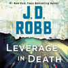 J. D. Robb - Leverage in Death: In Death Series, Book 47 (Unabridged)  artwork
