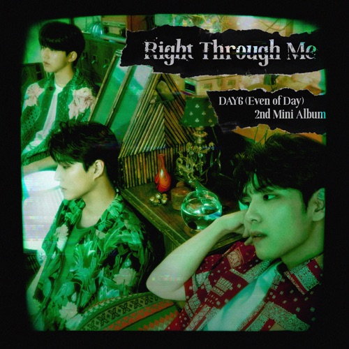 DAY6 (Even of Day) - Right Through Me [iTunes Plus AAC M4A]
