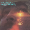 David Crosby - If I Could Only Remember My Name (50th Anniversary Edition) [2021 Remaster] artwork