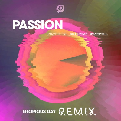 Glorious Day (feat. Kristian Stanfill) [Remix] - Single