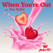 When You're Out (feat. Mae Muller)