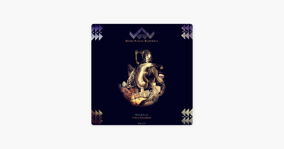 Crazy Vocoding - Single by Maximilien
