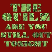 The Quilz - Are You Still out Tonight