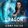 Jenny Foster - The Dragon: A SciFi Alien Romance: Betania Breed, Volume 4 (Unabridged)  artwork