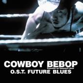 COWBOY BEBOP - Knockin' on Heaven's Door (Original Motion Picture Soundtrack - Future Blues)
