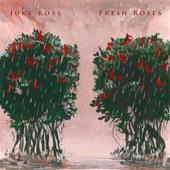 Juke Ross - Fresh Roses