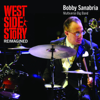 West Side Story Reimagined (feat. Bobby Sanabria Multiverse Big Band) - Bobby Sanabria