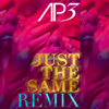 Just The Same (House Remix) - AP3