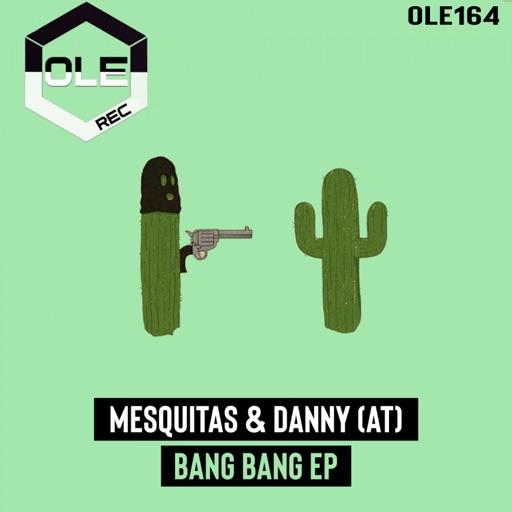 Bang Bang EP by Danny (AT) & Mesquitas