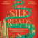 Peter Frankopan - The Silk Roads: The Extraordinary History That Created Your World - Children's Edition (Unabridged)