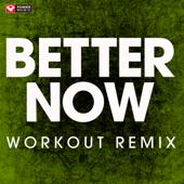 Better Now (Workout Remix)
