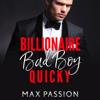 Max Passion - Billionaire Bad Boy: Quicky (Unabridged)  artwork