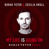 Burak Yeter & Cecilia Krull - My Life Is Going On (Burak Yeter Remix) artwork