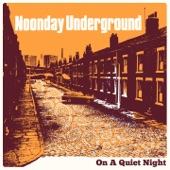 Noonday Underground - On a Quiet Night