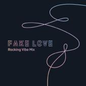 [Download] FAKE LOVE (Rocking Vibe Mix) MP3